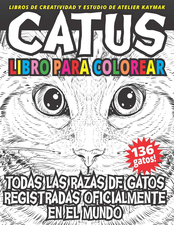 CATUS libro para colorear: Todas las razas de gatos registradas ...