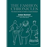 The Fashion Chronicles: The style stories of history's best dressed