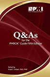 Q & As for the PMBOK Guide - Fifth Edition