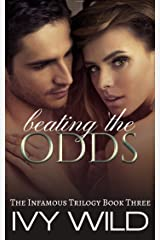 Beating the Odds (Infamous Book 3) Kindle Edition
