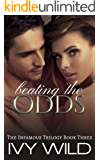 Beating the Odds (Infamous Book 3)