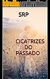 CICATRIZES DO PASSADO