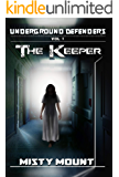 The Keeper (The Underground Defenders Book 1) (English Edition)