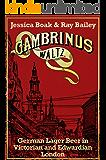 Gambrinus Waltz: German Lager Beer in Victorian and Edwardian London