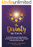 The Divinity Within: A 12-Month Journal: Daily Routines to Transform Your Body, Mind, and Spirit with Ayurveda and Yoga