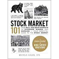 Stock Market 101: From Bull and Bear Markets to Dividends, Shares, and Margins-Your Essential Guide to the Stock Market