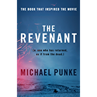 The Revenant: The bestselling book that inspired the award-winning movie