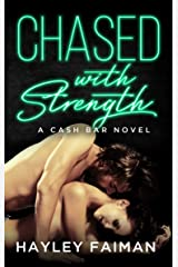 Chased with Strength: Notorious Devils (Cash Bar Book 2) Kindle Edition