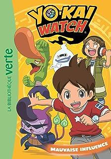Yo-kai Watch 04 - Mauvaise influence (Ma Première Bibliothèque Verte)