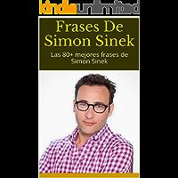 Frases De Simon Sinek: Las 80+ mejores frases de Simon Sinek