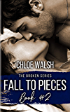 Fall to Pieces: Broken #2 (The Broken Series) (English Edition)