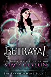 Betrayal (The Transformed Series Book 2)