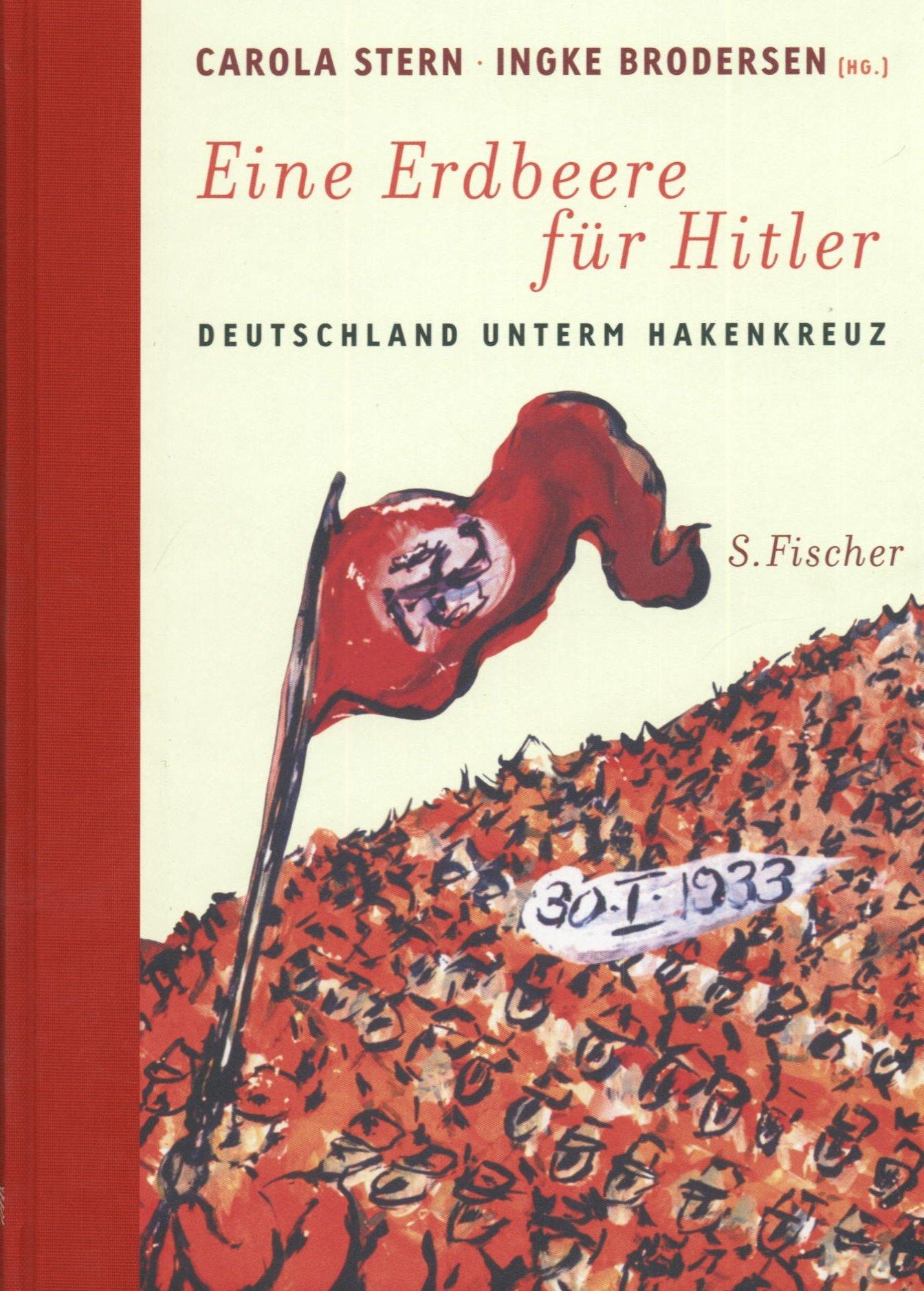 Eine Erdbeere für Hitler: Deutschland unterm Hakenkreuz