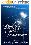 Broken Pieces of Tomorrow: Strong women don't give up...They find a way through tears and thrills to love again...