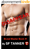 Disappear (Brutal Master Series Book 1) (English Edition)