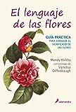 El lenguaje de las flores: Guía práctica (No-ficción)
