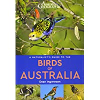 Australian Geographic Naturalist's Guide to the Birds of Australia