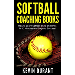 Softball Coaching Books: How to learn softball skills and drills in 60 minutes and steps to success!