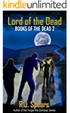 Lord of the Dead: A Zombie Apocalypse Novel (Books of the Dead Book 2)