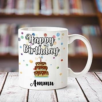 Buy Huppme Happy Birthday Ammu Printed Coffee Mug Online At Low