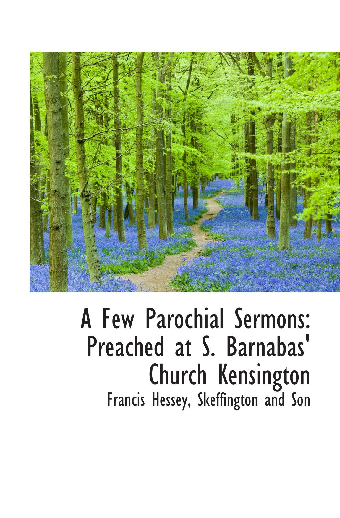 Download A Few Parochial Sermons: Preached at S. Barnabas' Church Kensington pdf