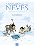 A Narradora das Neves: Uma aventura no país inuit