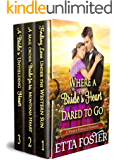 Where A Bride's Heart Dared to Go: A Historical Western Romance Collection