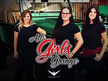 Amazon Com Watch All Girls Garage Season 6 Prime Video