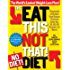 The Eat This, Not That! No-Diet Diet: Thousands of simple food swaps that can save you 10, 20, 30 pounds--or more!