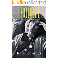 Trouble: Evolution of a Radical, Selected Writings 1970-2010