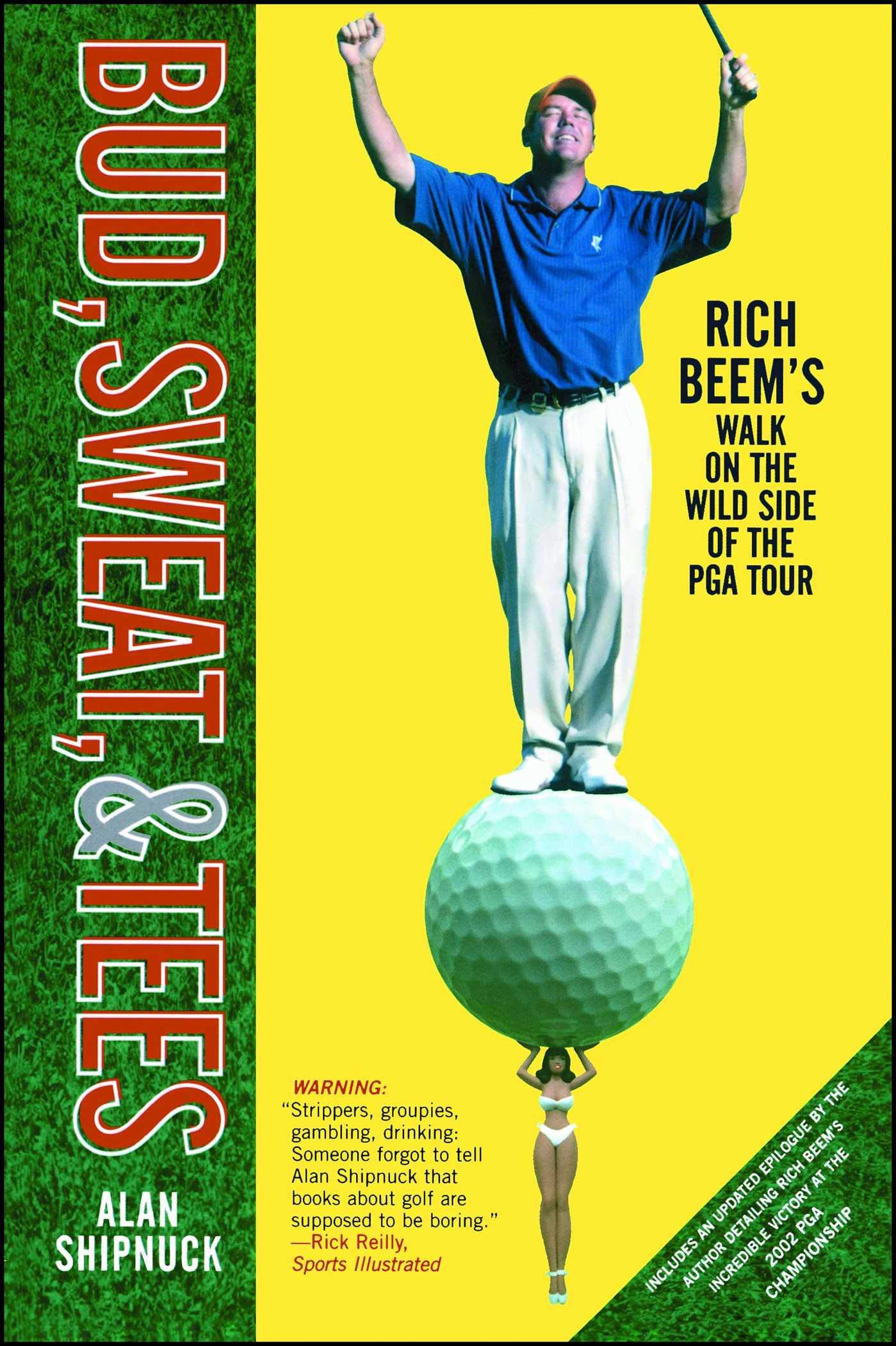 Bud Sweat & Tees: Rich Beem's Walk on the Wild Side of the PGA Tour