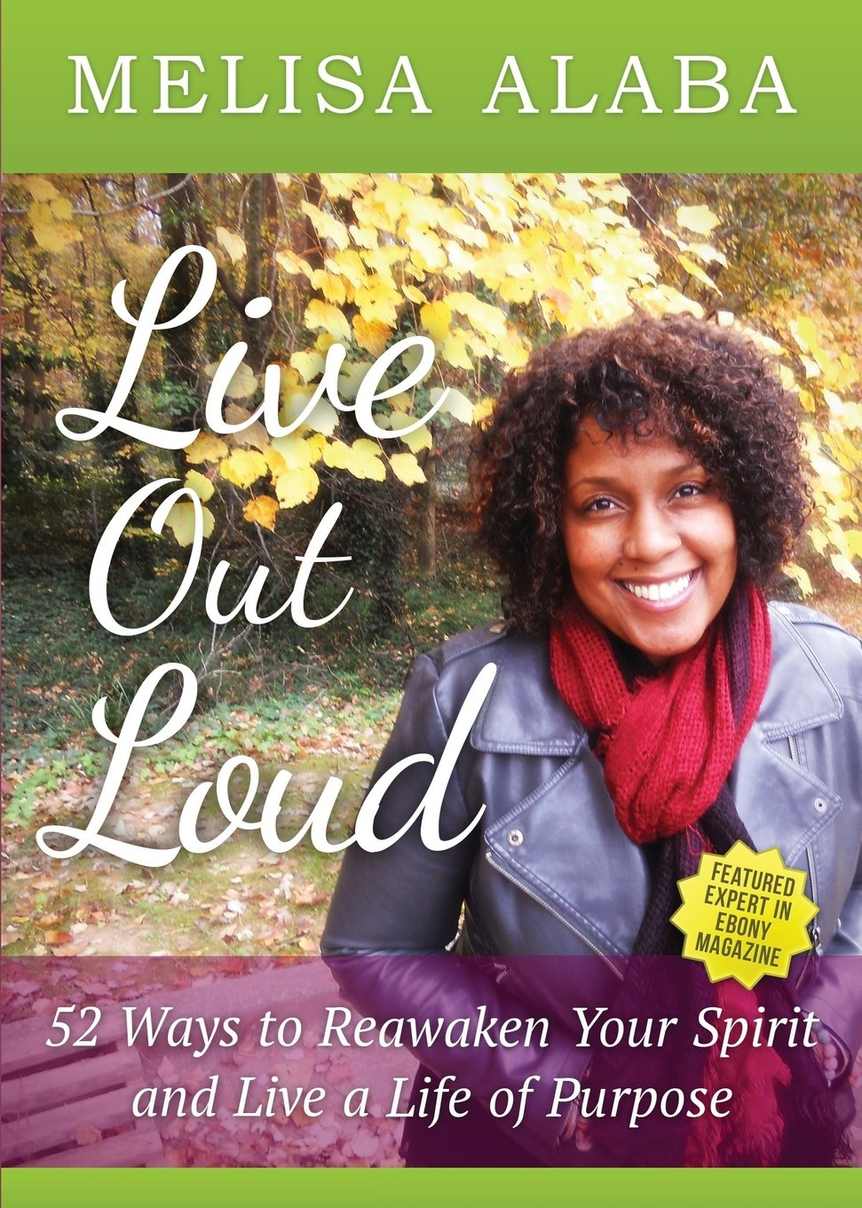 Download Live Out Loud, 52 Weeks to Reawaken Your Spirit and Live a Life of Purpose pdf epub