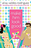 Make Him Look Good: A Novel