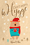 Don't worry, be hygge (English Edition)