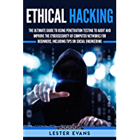 Ethical Hacking: The Ultimate Beginner's Guide to Using Penetration Testing to Audit and Improve the Cybersecurity of…