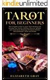 Tarot for Beginners: The Complete Guide To Learn Tarot Reading and Develop Your Psychic Abilities. Discover Spreads and…