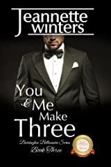 You & Me Make Three: Barrington Billionaire's Series: Book Three Kindle Edition