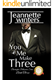 You & Me Make Three: Barrington Billionaire's Series: Book Three