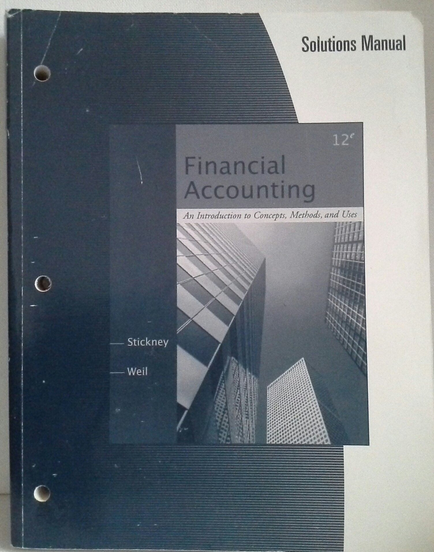 Solutions Manual for Stickney/Weil's Financial Accounting: An Introduction  to Concepts, Methods and Uses, 12th: Clyde P. Stickney, Roman L. Weil: ...