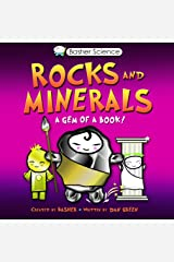Basher Science: Rocks and Minerals: A Gem of a Book Kindle Edition