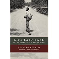 Life Laid Bare: The Survivors in Rwanda Speak