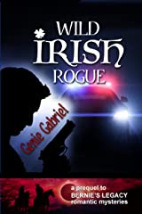 Wild Irish Rogue (Bernie's Legacy Romantic Mysteries Book 0) Kindle Edition