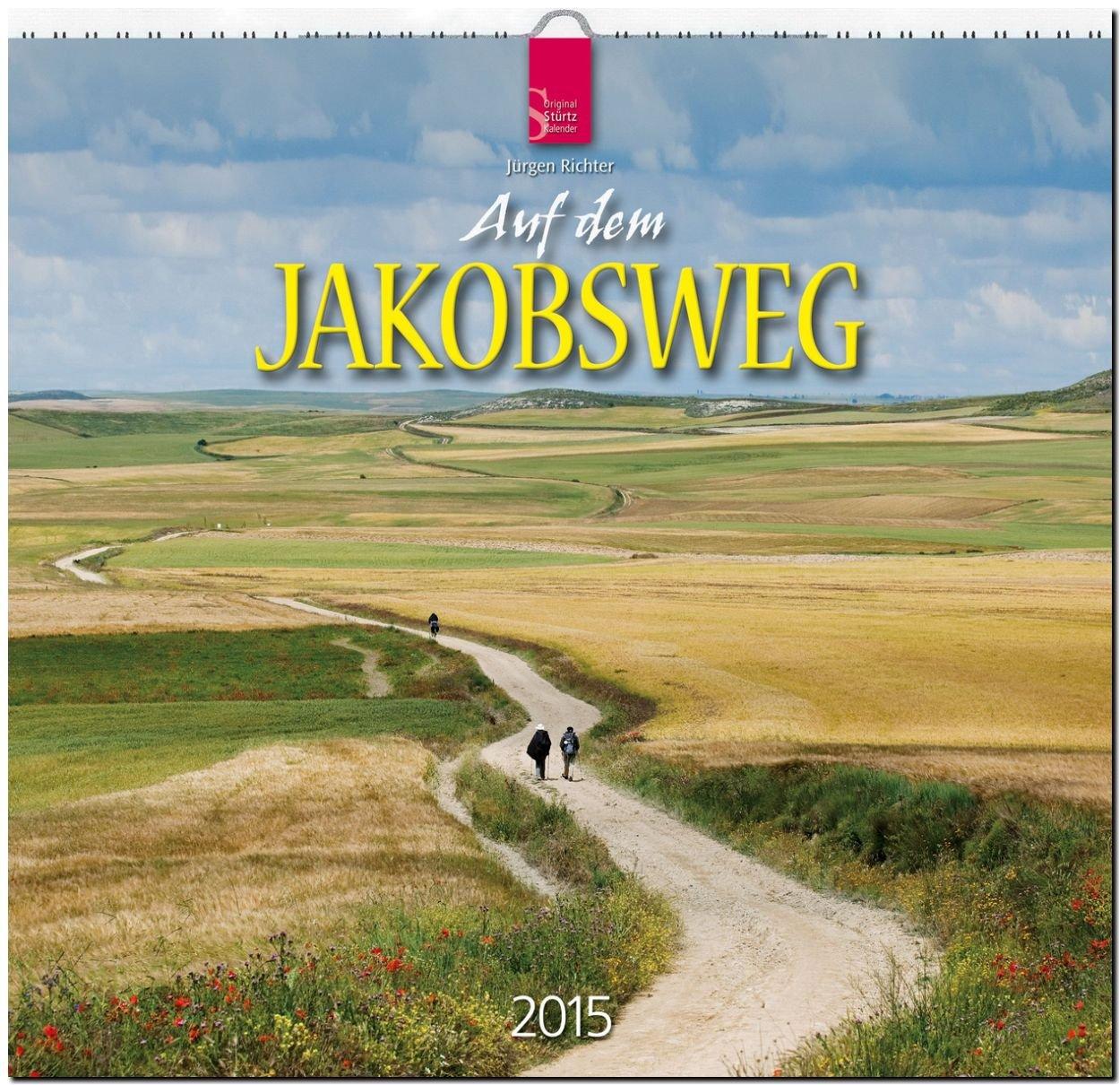 Auf dem Jakobsweg 2015 - Original Stürtz-Kalender - Mittelformat-Kalender 33 x 31 cm