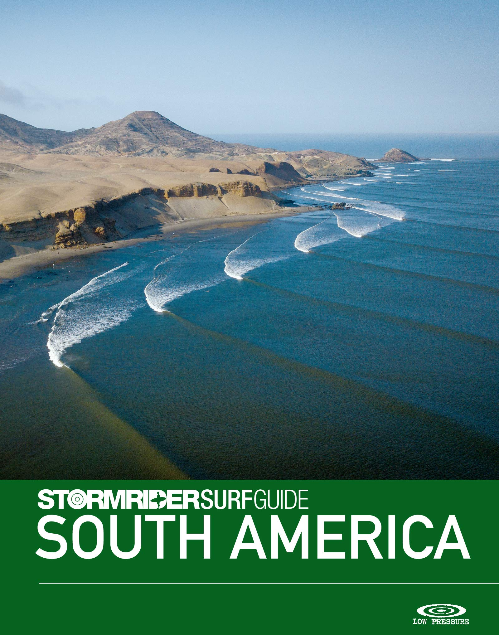 The Stormrider Surf Guide South America  Surfing In Brazil Peru Chile Colombia Venezuela Ecuador Uruguay Argentina And The Galapagos Islands  Stormrider Surfing Guides   English Edition