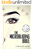 The Microblading Bible: A book on everything you need to know about microblading the eyebrows. It is a great companion to taking a training. Often used By Trainers.