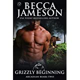 Grizzly Beginning (Arcadian Bears Book 2)