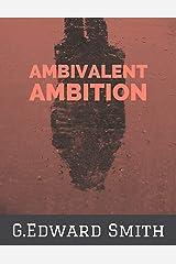 Ambivalent Ambition Kindle Edition