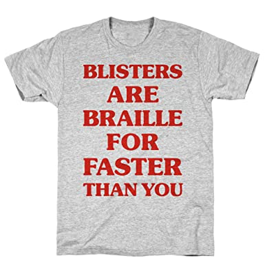 ba64b4021 Amazon.com: LookHUMAN Blisters are Braille for Faster Than You Athletic  Gray Men's Cotton Tee: Clothing