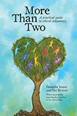 More Than Two: A Practical Guide to Ethical Polyamory Kindle Edition