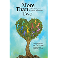 More Than Two: A Practical Guide to Ethical Polyamory